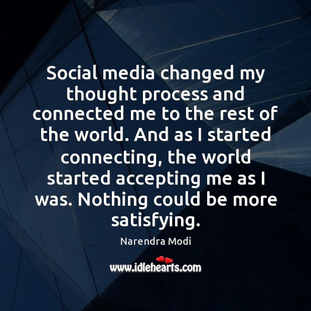 Social media changed my thought process and connected me to the rest Social Media Quotes Image