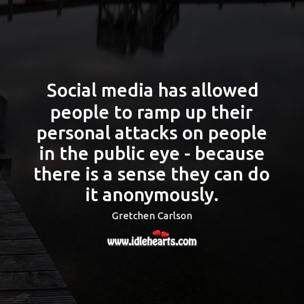 Social media has allowed people to ramp up their personal attacks on Image