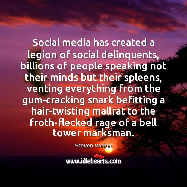 Image, Social media has created a legion of social delinquents, billions of people