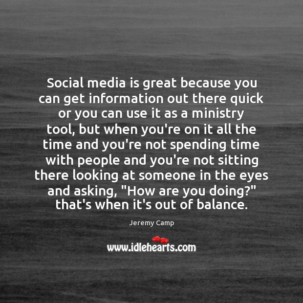 Social media is great because you can get information out there quick Image
