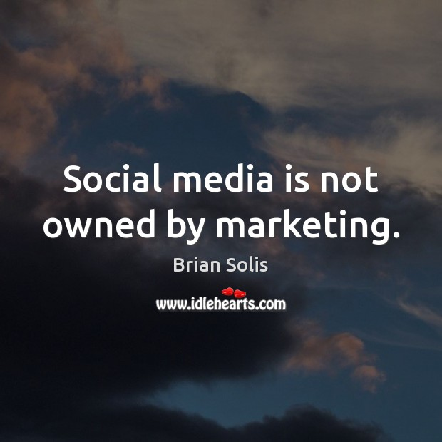 Image, Social media is not owned by marketing.