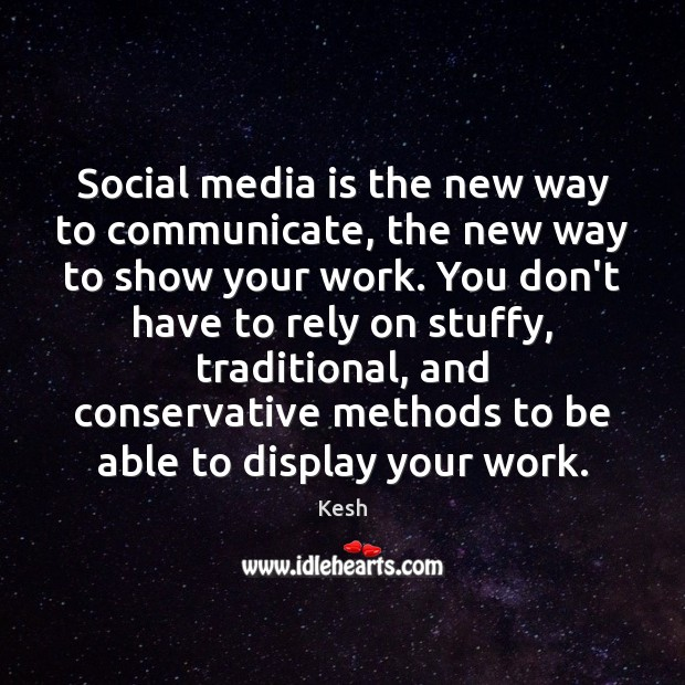 Social media is the new way to communicate, the new way to Social Media Quotes Image