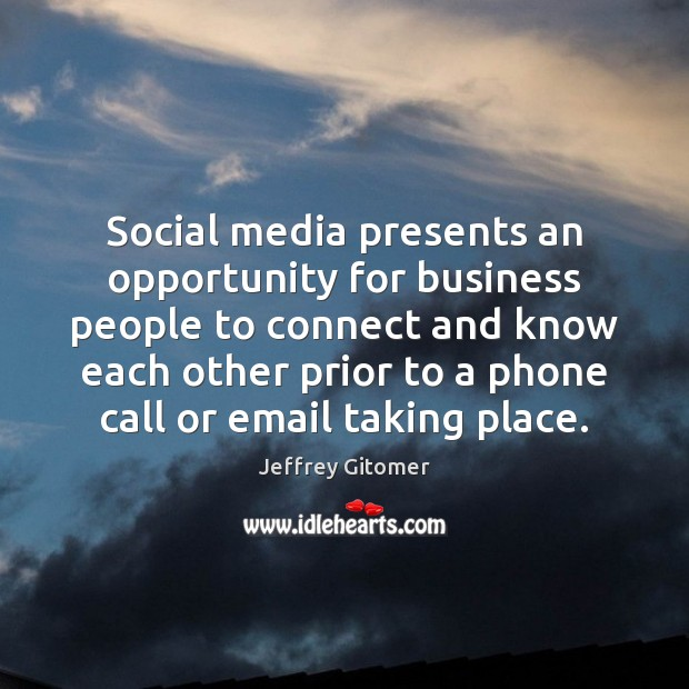 Image, Social media presents an opportunity for business people to connect and know