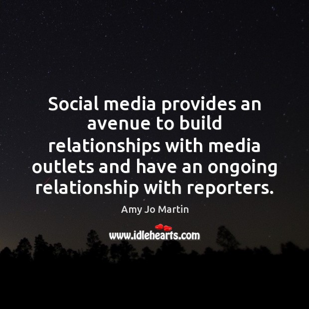 Image, Social media provides an avenue to build relationships with media outlets and