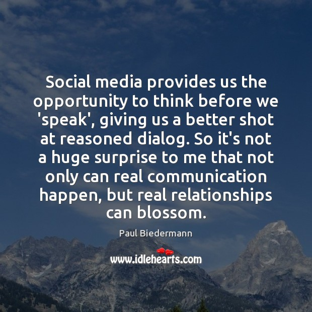 Social media provides us the opportunity to think before we 'speak', giving Social Media Quotes Image