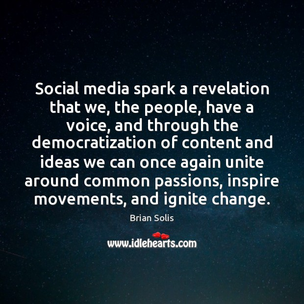 Image, Social media spark a revelation that we, the people, have a voice,