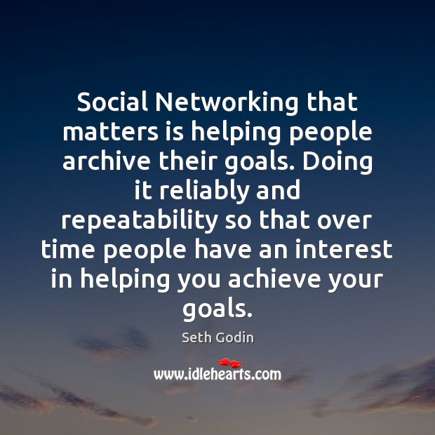 Image, Social Networking that matters is helping people archive their goals. Doing it