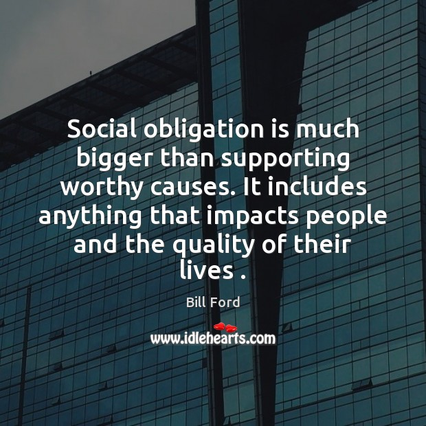 Image, Social obligation is much bigger than supporting worthy causes. It includes anything