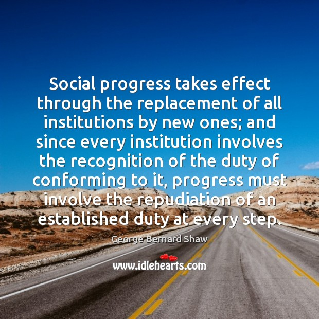 Image, Conform, Conforming, Duty, Effect, Effects, Established, Every, Every Step, Institution, Institutions, Involve, Involves, Must, New, Ones, Progress, Recognition, Replacement, Replacements, Since, Social, Social Progress, Step, Steps, Takes, Through
