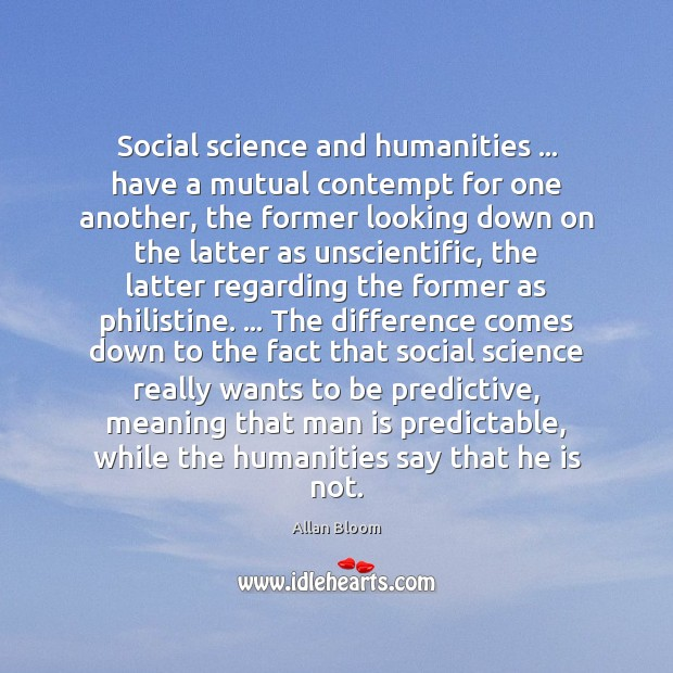 Image, Social science and humanities … have a mutual contempt for one another, the