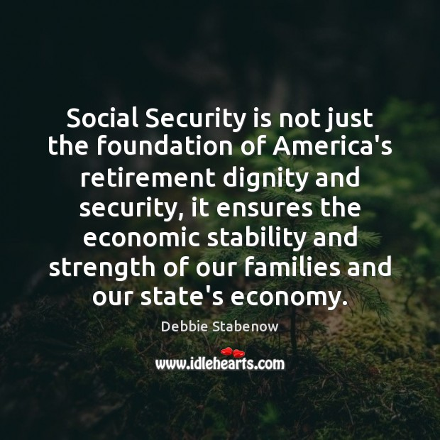 Image, Social Security is not just the foundation of America's retirement dignity and