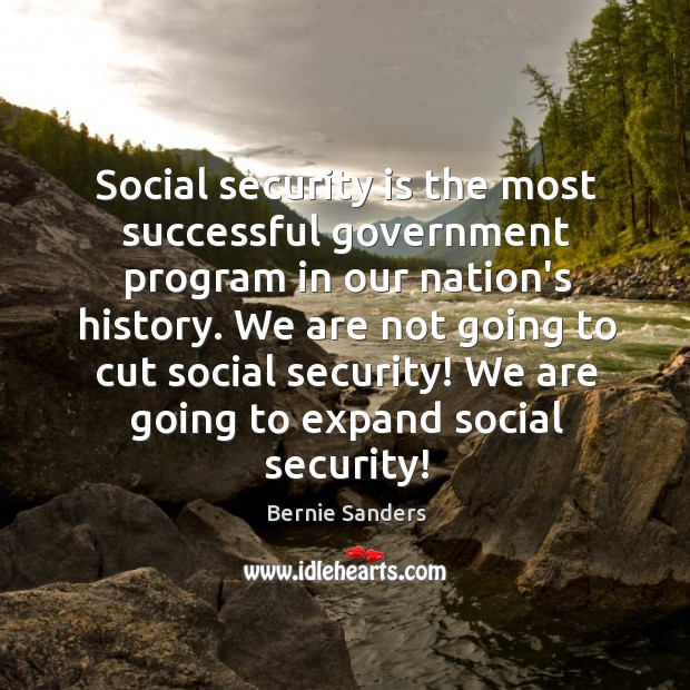 Social security is the most successful government program in our nation's history. Image