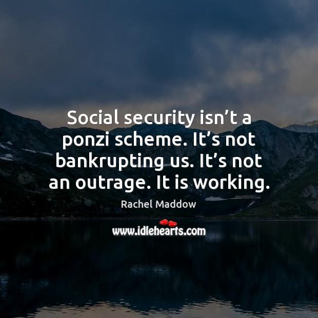 Image, Social security isn't a ponzi scheme. It's not bankrupting us.