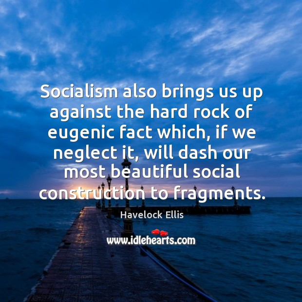 Image, Socialism also brings us up against the hard rock of eugenic fact which