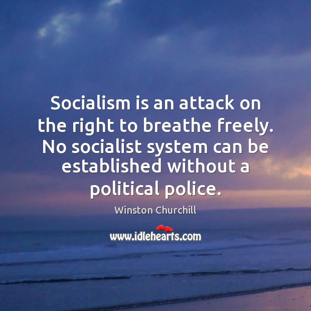 Image, Socialism is an attack on the right to breathe freely. No socialist
