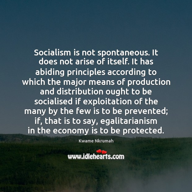 Socialism is not spontaneous. It does not arise of itself. It has Image