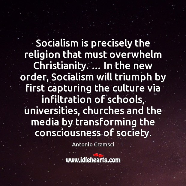 Image, Socialism is precisely the religion that must overwhelm Christianity. … In the new