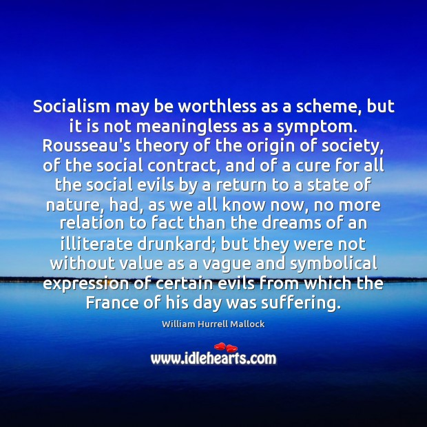 Image, Socialism may be worthless as a scheme, but it is not meaningless