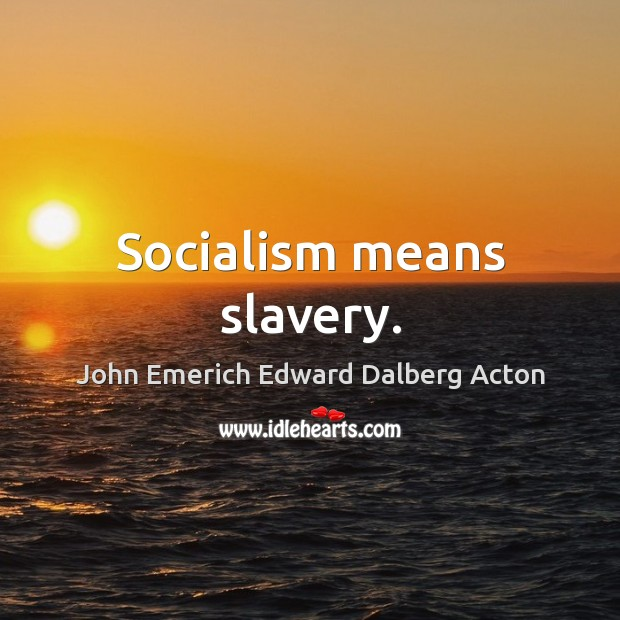 Image, Socialism means slavery.