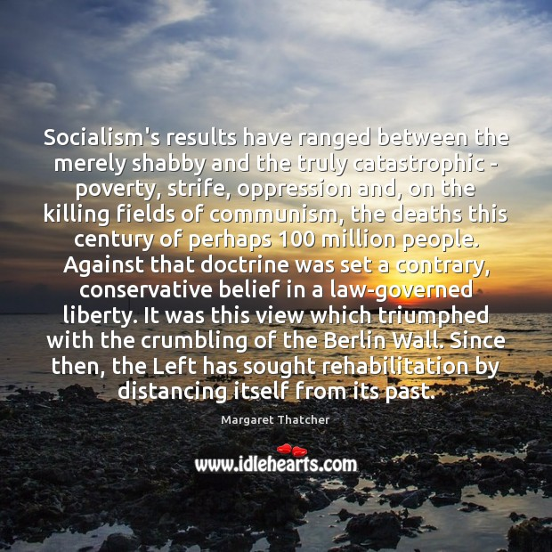 Image, Socialism's results have ranged between the merely shabby and the truly catastrophic