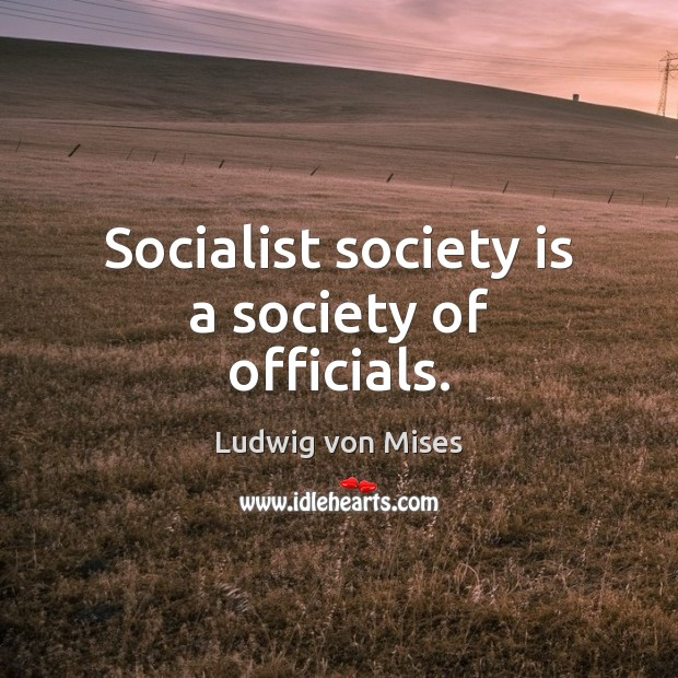 Image, Socialist society is a society of officials.