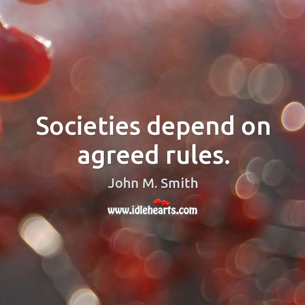 Societies depend on agreed rules. Image