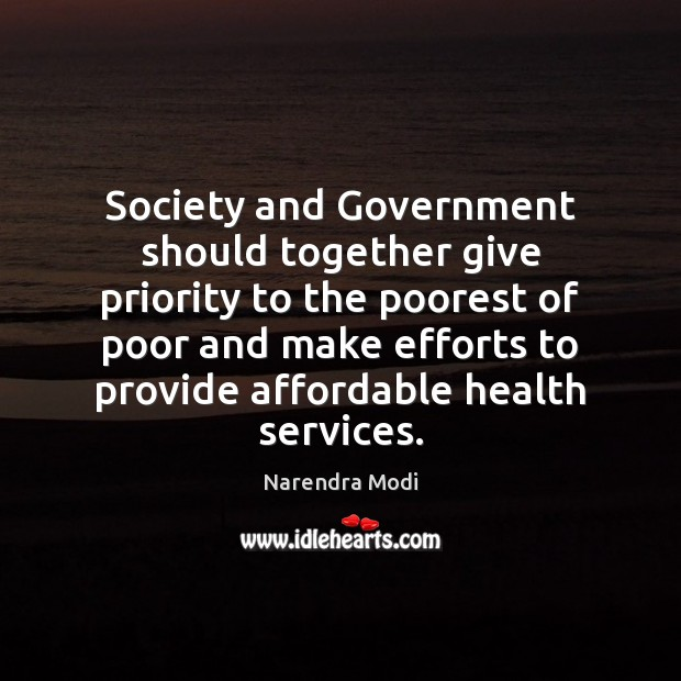 Image, Society and Government should together give priority to the poorest of poor