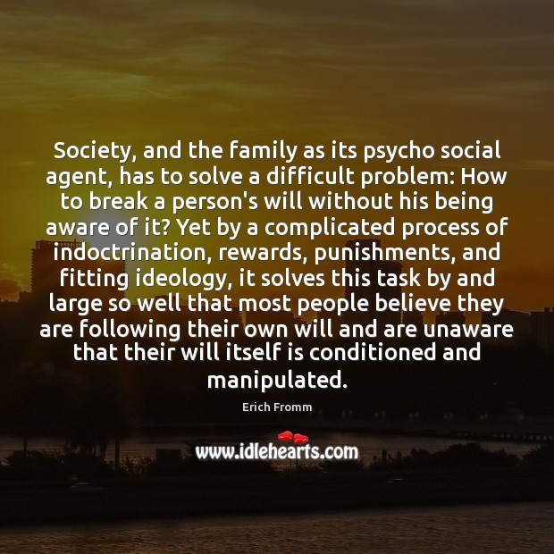 Society, and the family as its psycho social agent, has to solve Image