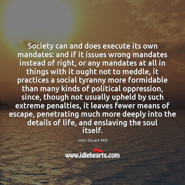 Society can and does execute its own mandates: and if it issues Image