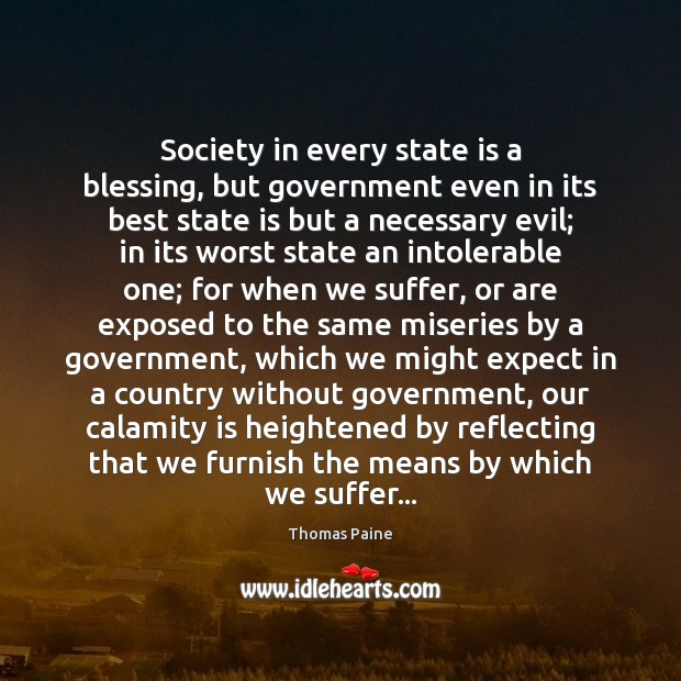 Image, Society in every state is a blessing, but government even in its