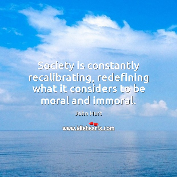 Image, Society is constantly recalibrating, redefining what it considers to be moral and immoral.