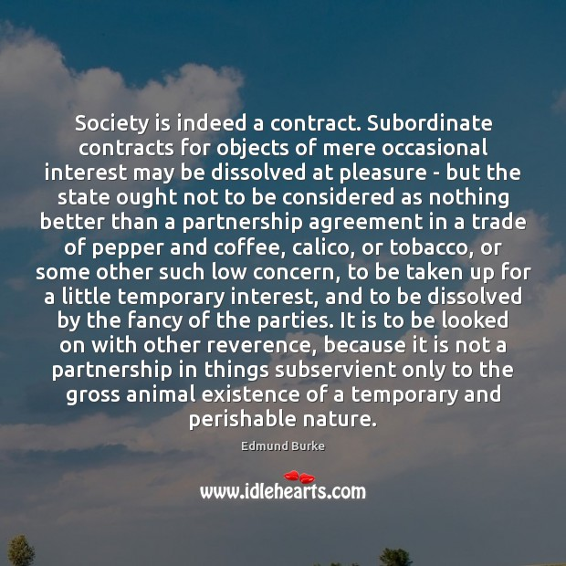 Society is indeed a contract. Subordinate contracts for objects of mere occasional Image