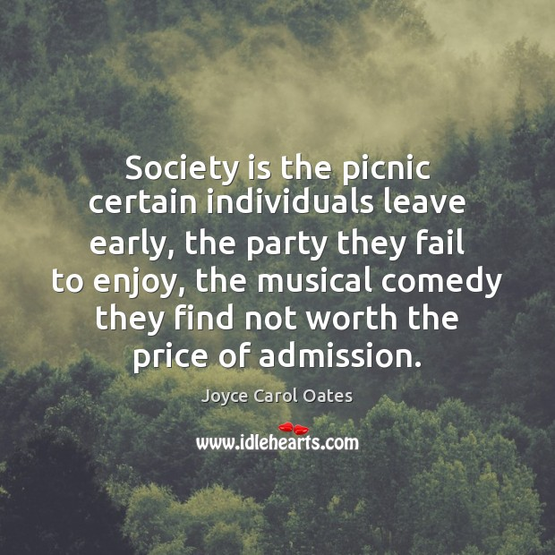 Image, Society is the picnic certain individuals leave early, the party they fail