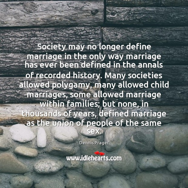 Society may no longer define marriage in the only way marriage has Image