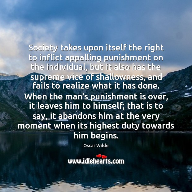 Society takes upon itself the right to inflict appalling punishment on the Punishment Quotes Image