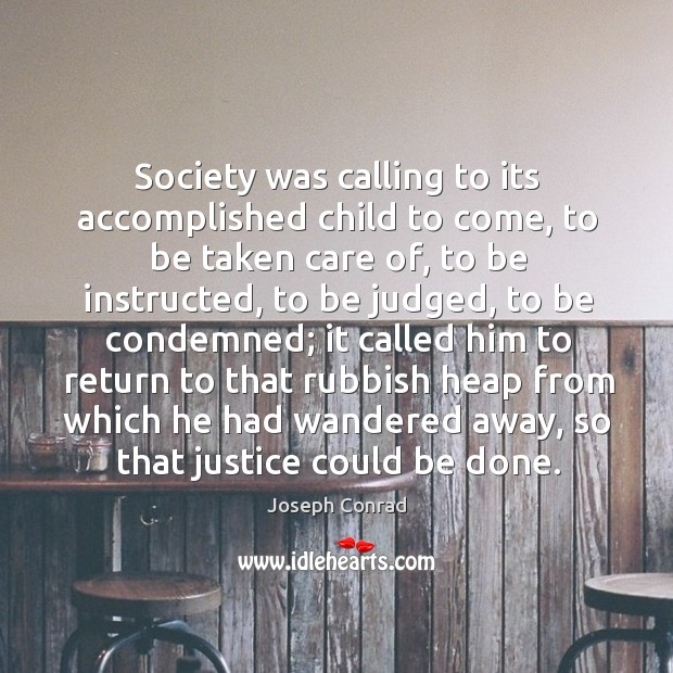 Image, Society was calling to its accomplished child to come, to be taken