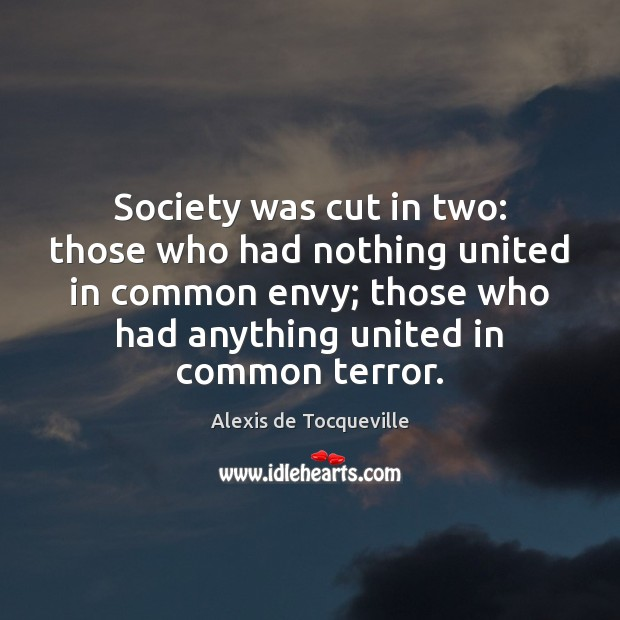 Society was cut in two: those who had nothing united in common Image