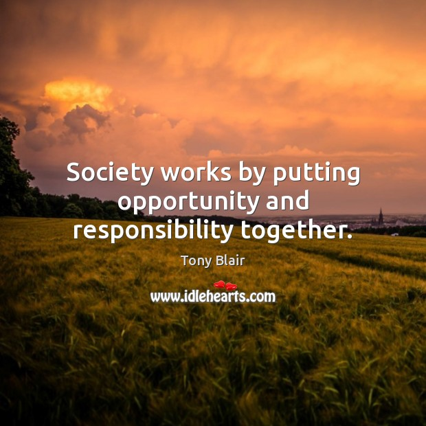 Image, Society works by putting opportunity and responsibility together.