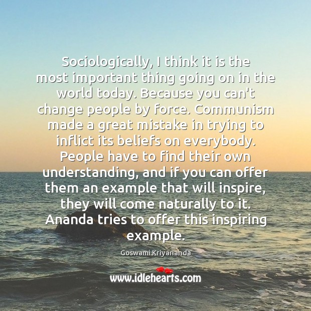 Image, Sociologically, I think it is the most important thing going on in