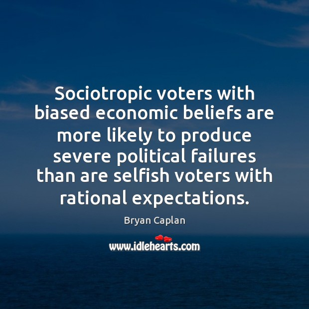 Image, Sociotropic voters with biased economic beliefs are more likely to produce severe