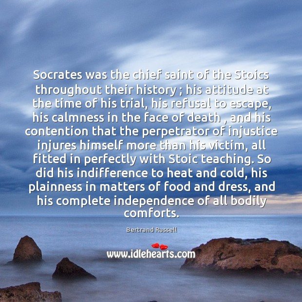 Image, Socrates was the chief saint of the Stoics throughout their history ; his