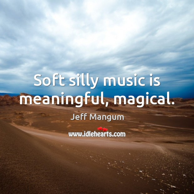 Image, Soft silly music is meaningful, magical.