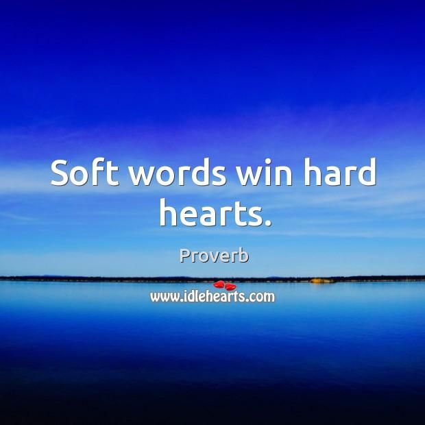 Soft words win hard hearts. Image