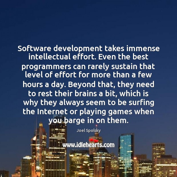 Image, Software development takes immense intellectual effort. Even the best programmers can rarely