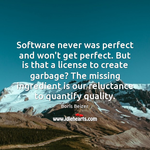 Image, Software never was perfect and won't get perfect. But is that a