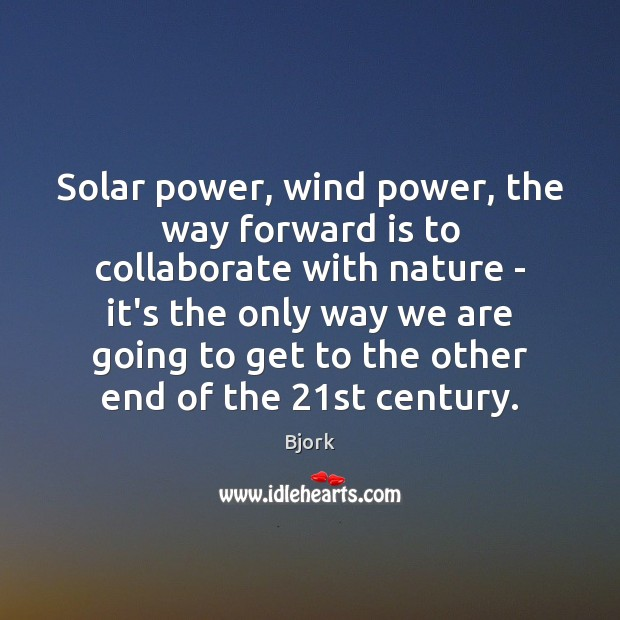 Image, Solar power, wind power, the way forward is to collaborate with nature