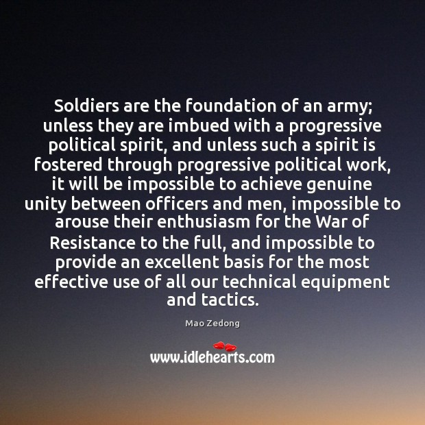Image, Soldiers are the foundation of an army; unless they are imbued with