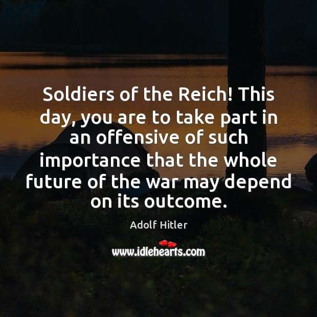 Image, Soldiers of the Reich! This day, you are to take part in