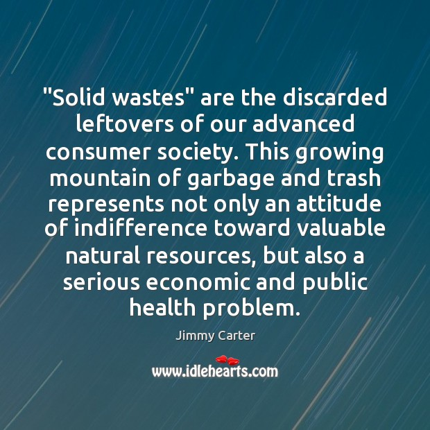 """Image, """"Solid wastes"""" are the discarded leftovers of our advanced consumer society. This"""