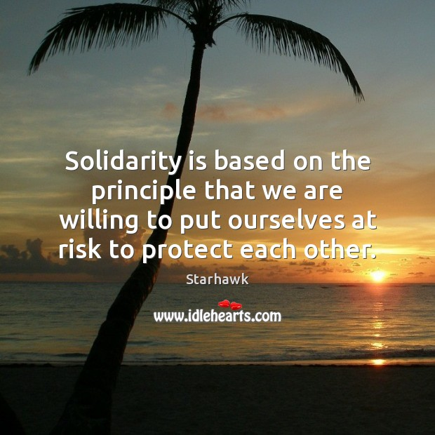 Image, Solidarity is based on the principle that we are willing to put